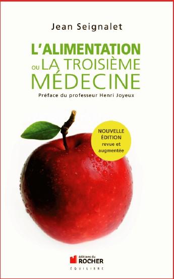 L'Alimentation, ou la troisième médecine, de Jean SEIGNALET