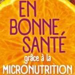 En bonne santé grace à la micronutrition